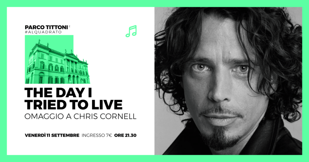 Omaggio a Chris Cornell ■ THE DAY I TRIED TO LIVE